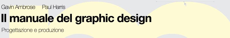Gavin Ambrose, Paul Harris, Il manuale del graphic design
