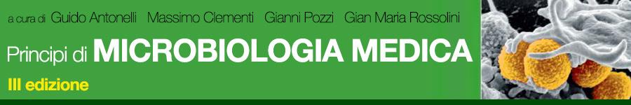 A cura di Guido Antonelli, Massimo Clementi, Gianni Pozzi, Gian Maria Rossolini, Principi di Microbiologia medica