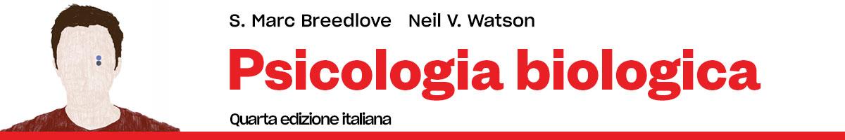 Breedlove, Watson, Psicologia biologica 4e