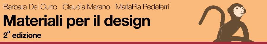 Barbara Del Curto, Claudia Marano, MariaPia Pedeferri, Materiali per il Design. 2a edizione