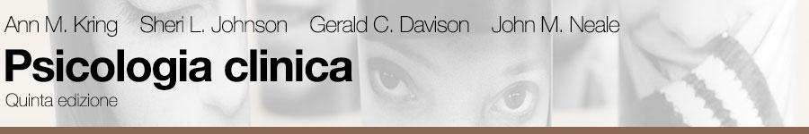 Kring, Johnson, Davison, Neale, Psicologia clinica 5e