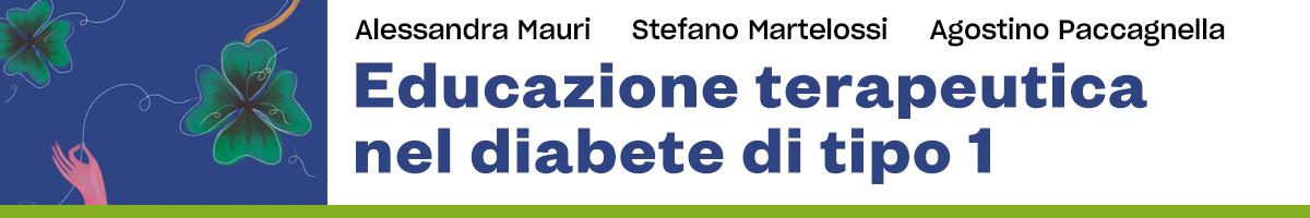 Mauri, Paccagnella, Martelossi, Educazione terapeutica nel diabete di tipo 1