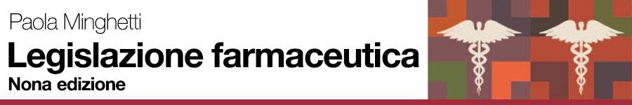 Materiale supplementare a supporto della didattica, Minghetti – Legislazione farmaceutica