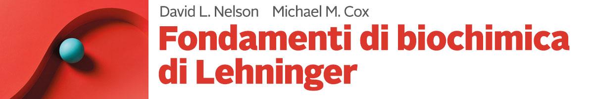 David L. Nelson, Michael M. Cox, Fondamenti di biochimica di Lehninger