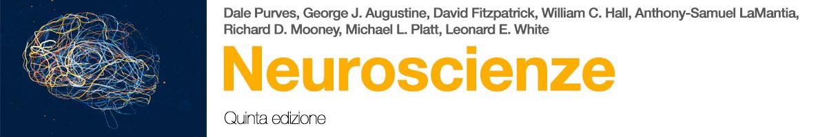 Dale Purves, George J. Augustine, David Fitzpatrick, William C. Hall, Anthony-Samuel LaMantia, Richard D. Mooney, Michael L. Platt, Neuroscienze 5E